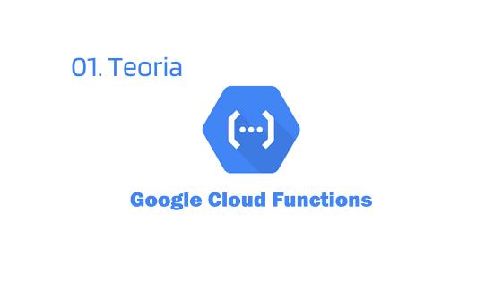 Wprowadzenie do Google Cloud Functions – teoria